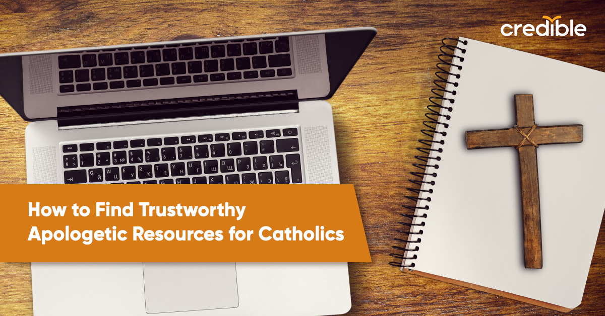 How to Find Trustworthy Resources for Catholic Apologetics