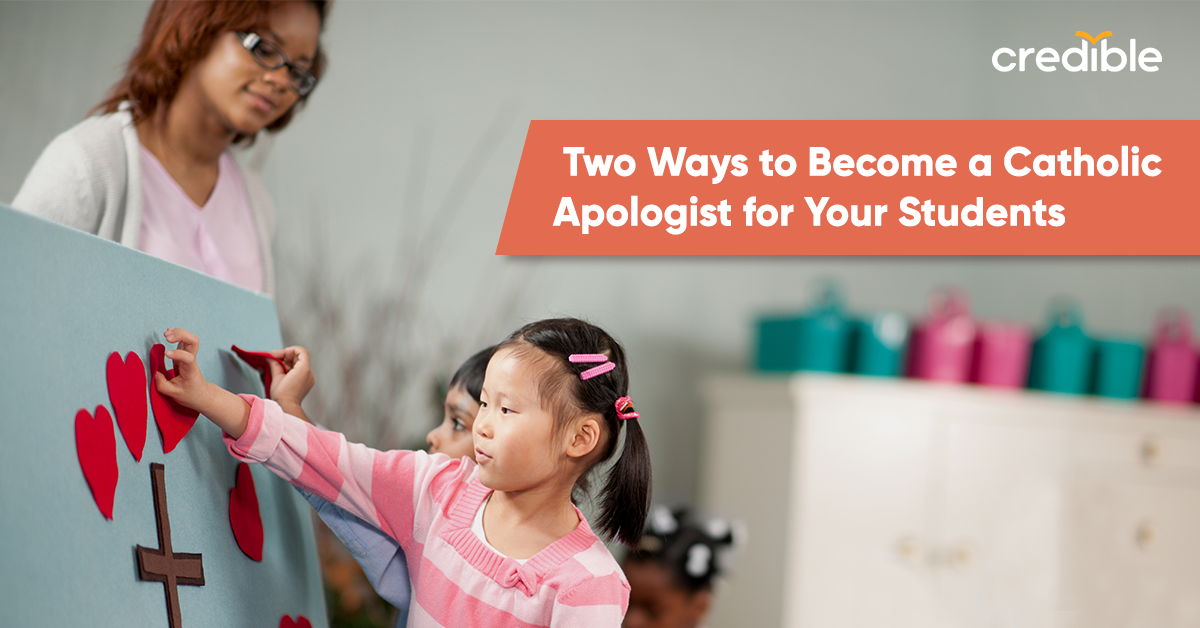 Two Ways to Become a Catholic Apologist for Your Students